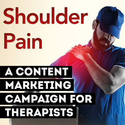 Avoid the Pinch: Shoulder Pain Content Marketing Campaign for Therapists