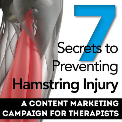 7 Secrets to Preventing Hamstring Strains: A Content Marketing Kit for Therapists