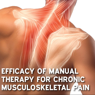 Efficacy of Manual Therapy for Chronic Musculoskeletal Pain [Article]
