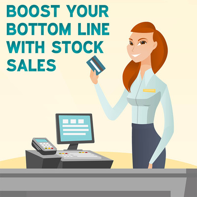 Boost your Business Bottom Line with Stock Sales [Article]