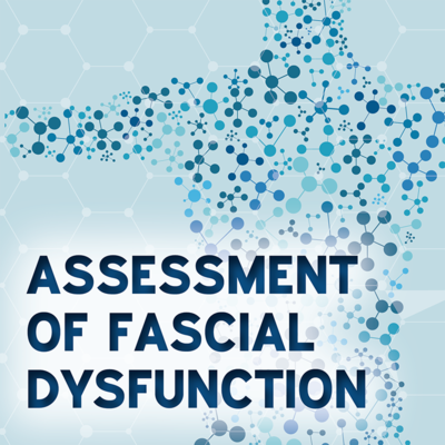 Assessment of Fascial Dysfunction [Article]
