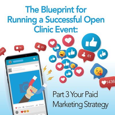 The Blueprint for Running a Successful Open Clinic Event: Part 3 Your Paid Marketing Strategy [Article]