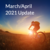 March/April 2021 Update